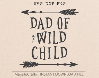 Dad svg Daddy svg Papa svg Boy mom svg Girl mom svg Wild child SVG files for Cricut files Silhouette  files Fathers day svg Cricut downloads