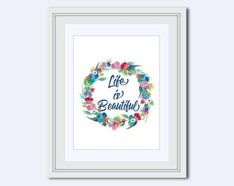 Life is Beautiful - Inspirational Quote - tropical Wall Art - teen wall art - Printable Art -  art download - printable women gift