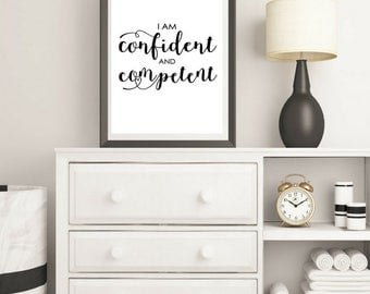 I am confident and competent print,  Motivational Print , Typography Print , Affirmation Print, Digital Art , instant download, instant gift