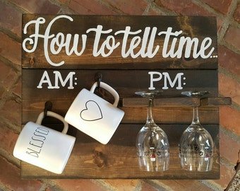 How to tell time Coffee and Wine holder wood sign