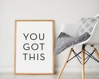 Printable Wall Art Prints, Instant Download Printable Art, Printable Quotes,Digital Print,Digital Download,Modern Decor, You Got This