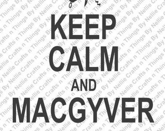 Keep Calm and MacGyver It SVG