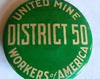 Kelly Green 1946 Vintage UMWA  United Mine Workers of America District 50 Labor Collectors Pin/Button- Rochester NY USA
