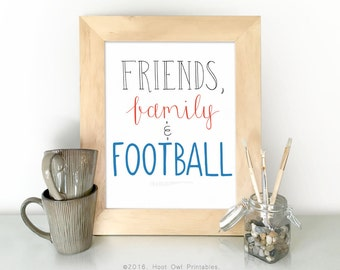 Friends Family Football, 8x10 and 5x7 Printable, Football Quote, Hand Lettered