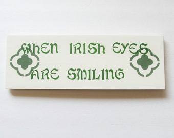 St Patrick's Day Sign, When Irish Eyes Are Smiling, Wood Wall Accent, Irish Wall Sign