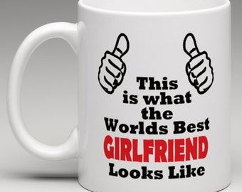 This is what the Worlds Best Girlfriend looks like - Novelty Mug