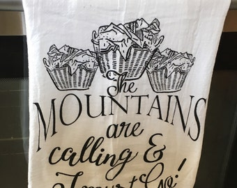 The Mountains Are Calling and I Must Go Dish Towel Flour Sack Tea Towel