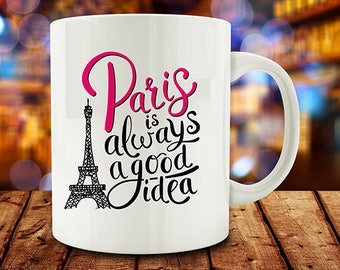Paris is Always a Good Idea Mug, Traveling Mug (A85-rts)