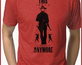 This Isn't a Democracy Any More Tri-blend T-Shirt