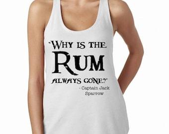 Flowy Racerback Tank Why is all the rum gone? Pirates Shirt Disneyland Shirt Disney World Shirt womens shirt Magic Kingdom Tee