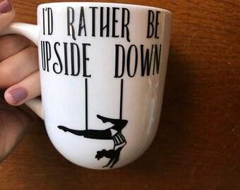 I'd Rather Be Upside Down Trapeze Mug