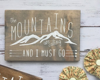 The Mountains Are Calling - Hand Painted Rustic Sign
