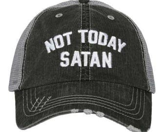 Not Today Satan ~ Trucker Cap