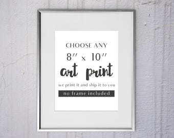 "Printed any 8"" x 10"" art print of your choice from Thiiis Much, wall decor"