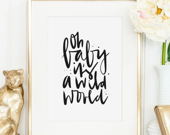 Poster, Print, Wallart, Typography Art, Kunstdrucke: Oh baby it's a wild world