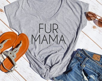 Fur Mama Tshirt- Dog mom- Cat mom- mom of dogs- fur mama- Dog Mama