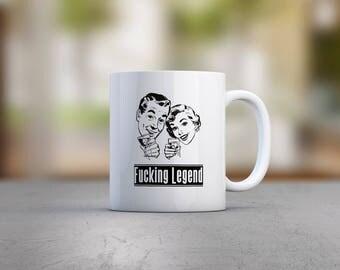 F*cking Legend Mug