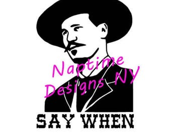 Doc Holliday Tombstone Say When decal Val Kilmer