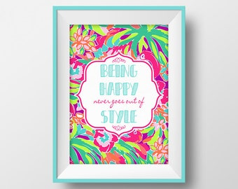 Being Happy Never Goes Out of Style, Lilly Pulitzer Quote Print, First Impression Hotty Pink, Inspirational Wall Art Poster, Room Decor
