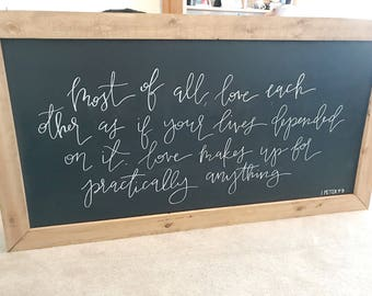 Most of All, Love Each Other - Chalkboard Sign - Scripture Sign