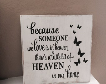 Because someone we love is in heaven sign 8X8