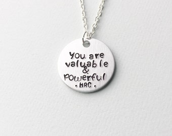 You are valuable and powerful, Hillary Clinton, girl power necklace, gift for girl, girl power, feminist gift, gift for her