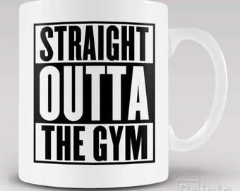 Funny novelty coffee mug - Straight Outta Gym, gift idea