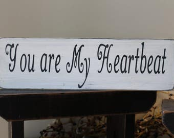 You are My Heartbeat, Wood Sign, Wedding Sign, Marriage Sign, Reception Decoration, Love, Family Sign, Farmhouse, Wedding Decoration,