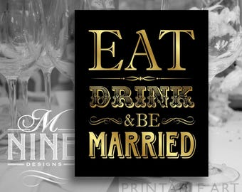 Black and Gold Wedding Sign Printables / EAT DRINK and Be MARRIED / Wedding Downloads, Instant Download, Married Quote, Party Signs BWBG67