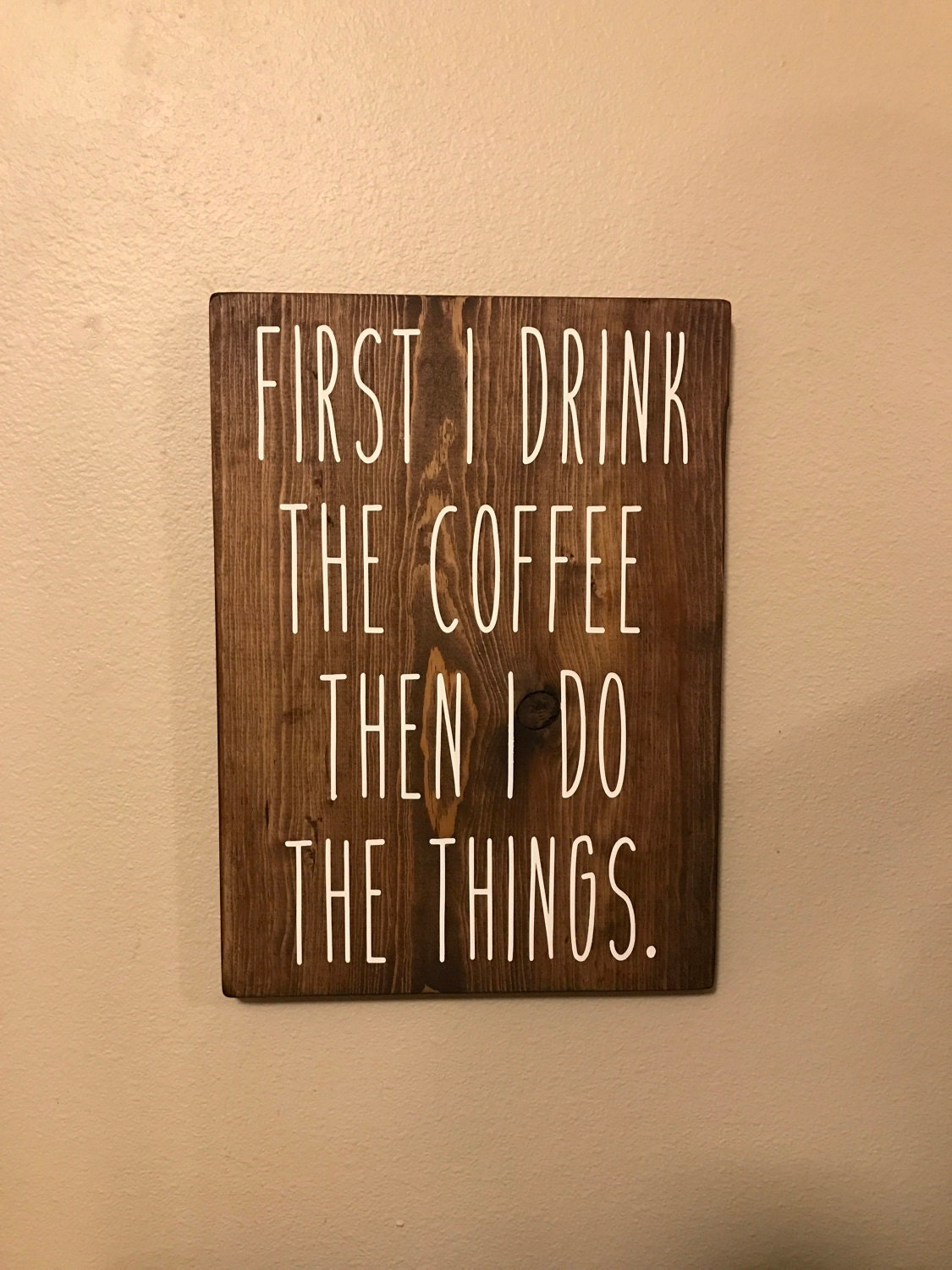 First i drink the coffee then i do the things hand for Things in a coffee bar