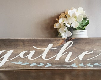 Gather Sign / Rustic Gather / Kitchen Signs / Handmade Signs / Distressed / Rustic Decor / Kitchen Decor / Rustic Farmhouse