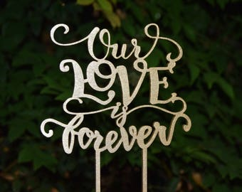 Wedding topper Our Love is Forever , Wedding Cake Decor,  Champagne gold   Cake - Wedding Gift,