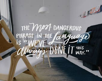 The Most Dangerous Phrase Quote