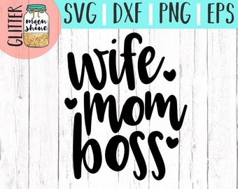 Wife Mom Boss svg eps dxf png Files for Cutting Machines Cameo Cricut, Girly, Mom Life, Mama Bear, Mother's Day, Funny, Coffee Mug, Cute svg