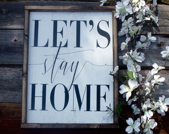 Let's Stay Home Sign//Hand Painted//Wood Sign//Homebody Sign//House Warming Gift