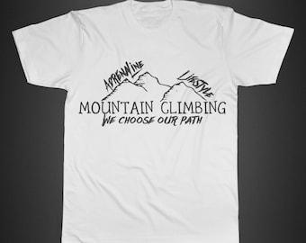 Mountain Climbing - Mens T-Shirt. Sport. Adventure. Adrenaline. We choose our path. Lifestyle.