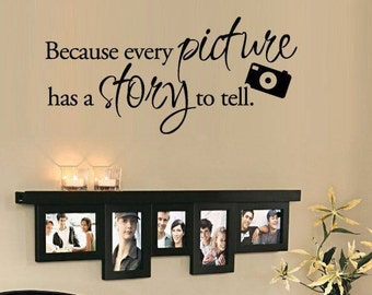 Because Every Picture Tells a Story Wall Decal - Home Decor wall decor wall decals living room decor family wall decor home decor