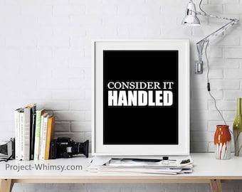 Consider it Handled - Scandal Quote  - Office Decore - Printable Art - Fun Prints - Office Decore - Digital Prints Decore