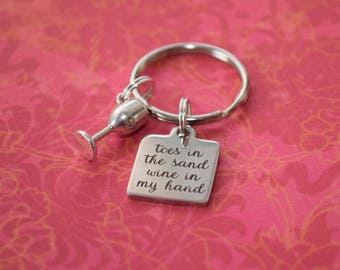 Toes in the sand wine in my hand keychain-wine lover gift, beach lover gift