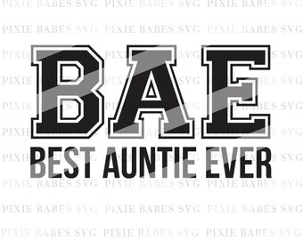 BAE Best Auntie Ever SVG, Aunt Squad svg, Sassy Like My Aunt SVG, svg cuttables, Cricut svg, Silhouette svg, Cutting Files, Coffee Mug vinyl