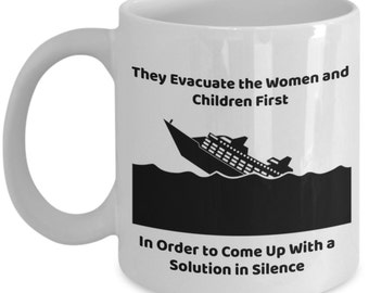 The Only Reason Why They Evacuate The Woman and Children 11 oz Coffee Mug