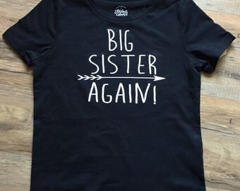 Big Sister Shirt   Arrow Shirt  Sister Again Shirt