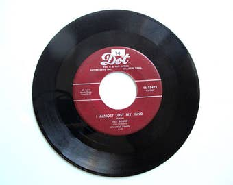 "Pat Boone ""I Almost Lost My Mind"" 1956 Vinyl Record ,  7 inch  45 RPM, Dot Records"