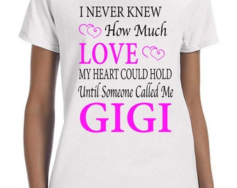 I Never Knew How Much Love My Heart Could Hold Until Someone Called Me Gigi - Women T-Shirt - Gigi Shirt