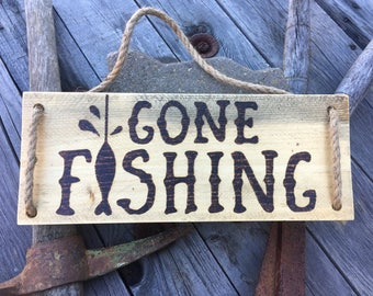 "Hand Made Wooden Sign - ""Gone Fishing"" - Rustic Wood Burned Fishing Sign"