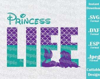INSTANT DOWNLOAD SVG Disney Inspired Princess Life Ariel Little Mermaid for Cutting Machines Svg, Esp, Dxf and Jpeg Format Cricut Silhouette