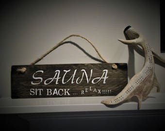 SAUNA Sit Back Relax Wood Sign, Wood Hanging, Reclaimed Wood Sign