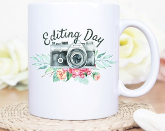 Custom Editing Day Mug, Editing Day Coffee Mug, Custom Editing Day Coffee Mug, Photography Mug, Camera Mug, Custom Camera Mug, Photo Day Mug
