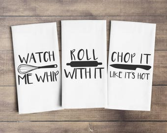 Funny Kitchen Towels, Roll With it Towel, Tea Towel Funny, Funny, Flour Sack Towels, Chop it like its Hot, Watch me Whip, Tea Towel