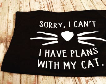 FREE SHIPPING | Sorry, I Can't I Have Plans With My Cat Women's T-shirt